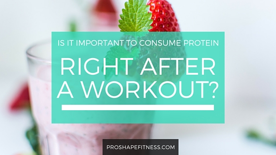 is it important to consume protein after a workout?